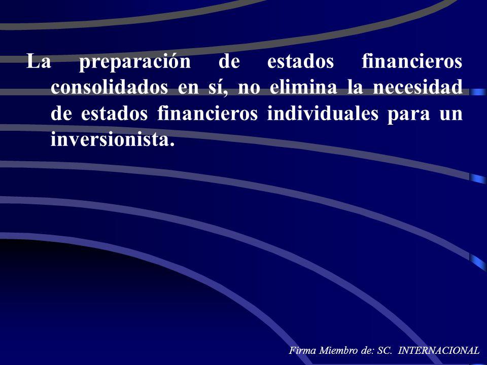 La preparación de estados financieros consolidados en sí, no elimina la necesidad de estados financieros individuales para un inversionista.