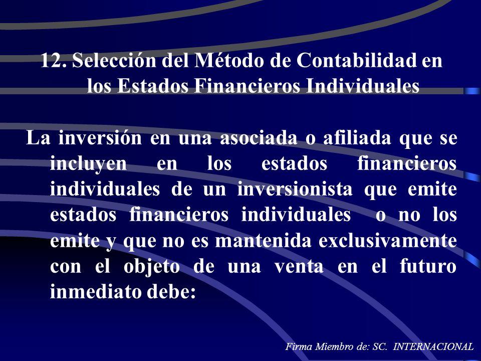 12. Selección del Método de Contabilidad en los Estados Financieros Individuales