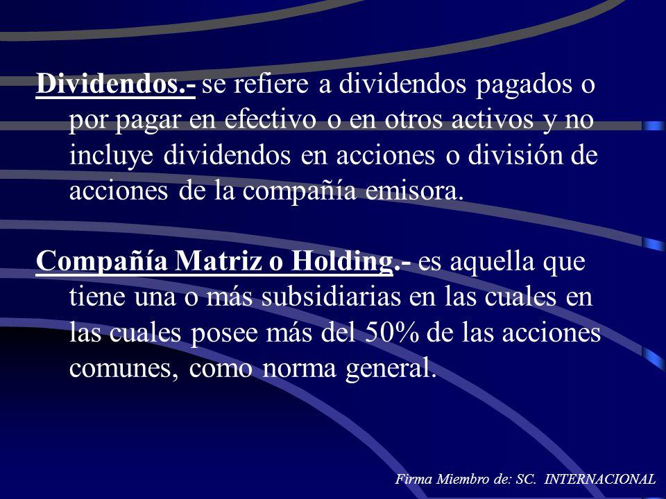 Dividendos.- se refiere a dividendos pagados o por pagar en efectivo o en otros activos y no incluye dividendos en acciones o división de acciones de la compañía emisora.