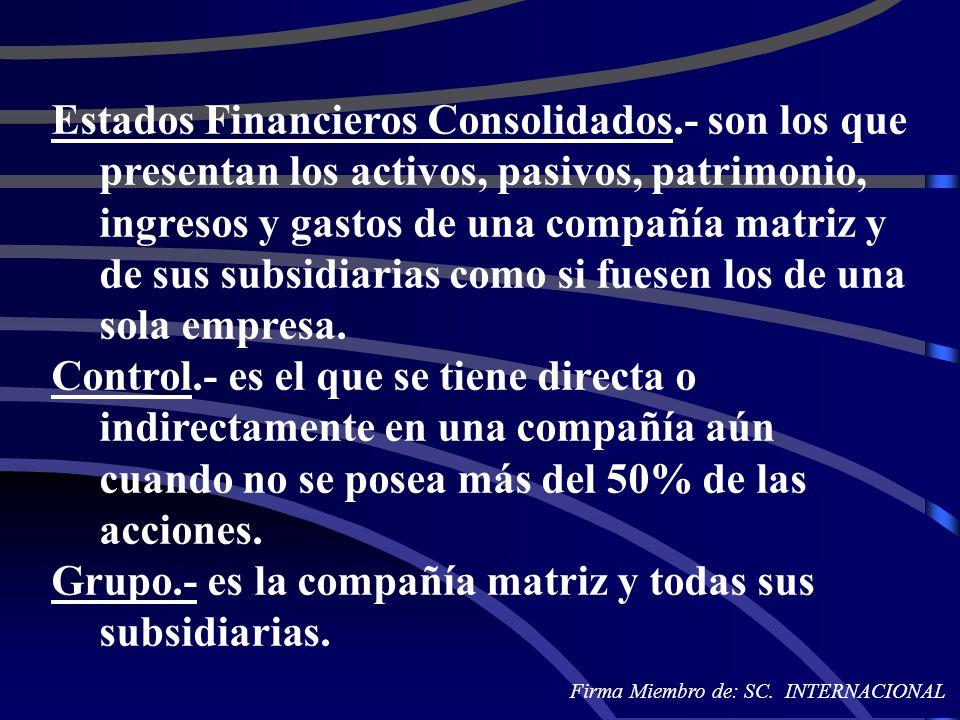 Grupo.- es la compañía matriz y todas sus subsidiarias.