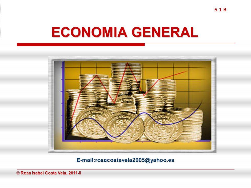 S 1 B ECONOMIA GENERAL E-mail:rosacostavela2005@yahoo.es
