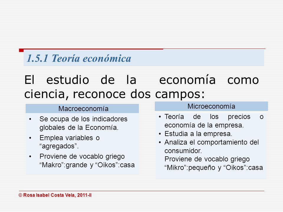 El estudio de la economía como ciencia, reconoce dos campos: