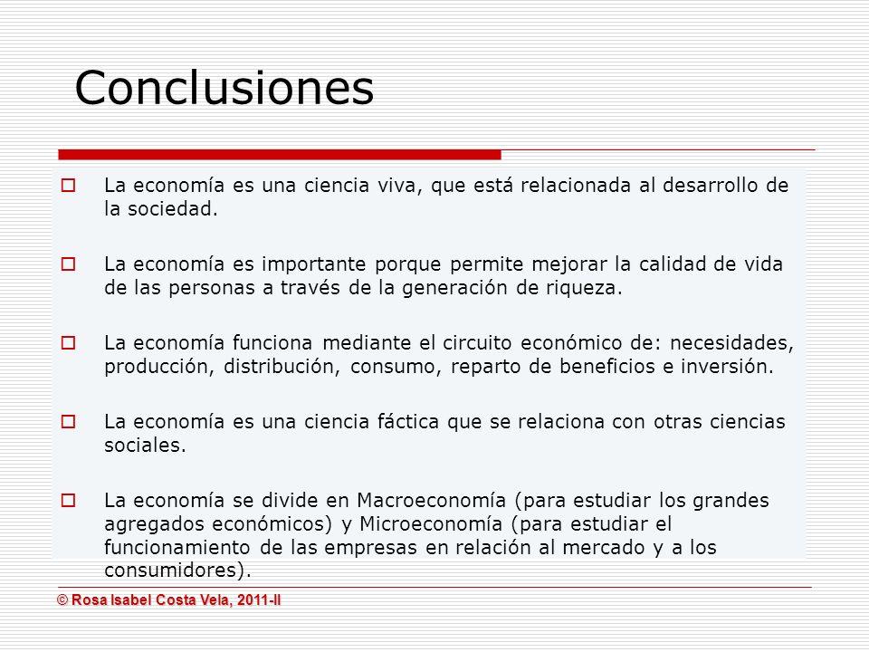 Conclusiones La economía es una ciencia viva, que está relacionada al desarrollo de la sociedad.
