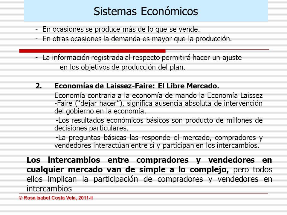 Sistemas Económicos - En ocasiones se produce más de lo que se vende. - En otras ocasiones la demanda es mayor que la producción.