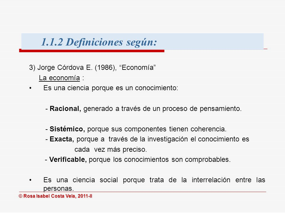 1.1.2 Definiciones según: 3) Jorge Córdova E. (1986), Economía