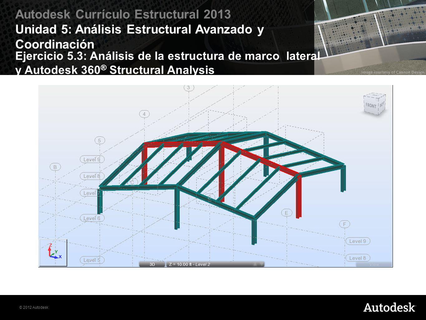 Ejercicio 5.3: Análisis de la estructura de marco lateral y Autodesk 360® Structural Analysis