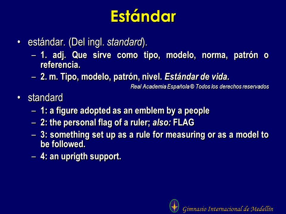 Estándar estándar. (Del ingl. standard). standard