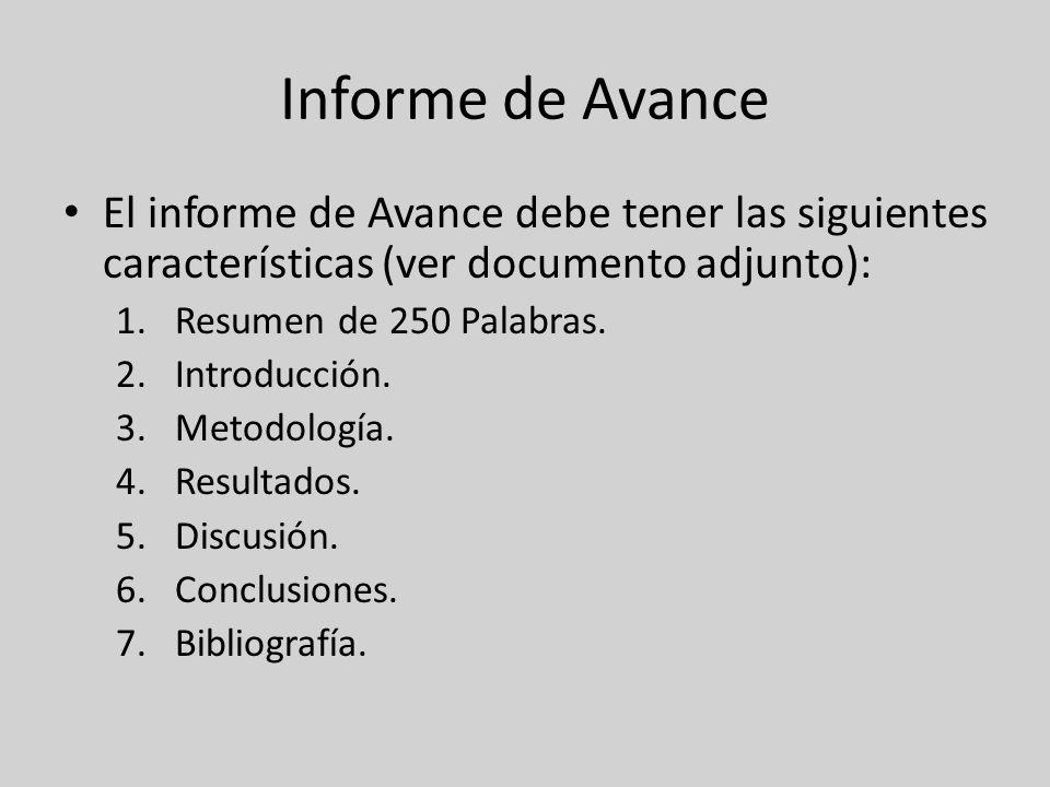 Informe de Avance El informe de Avance debe tener las siguientes características (ver documento adjunto):