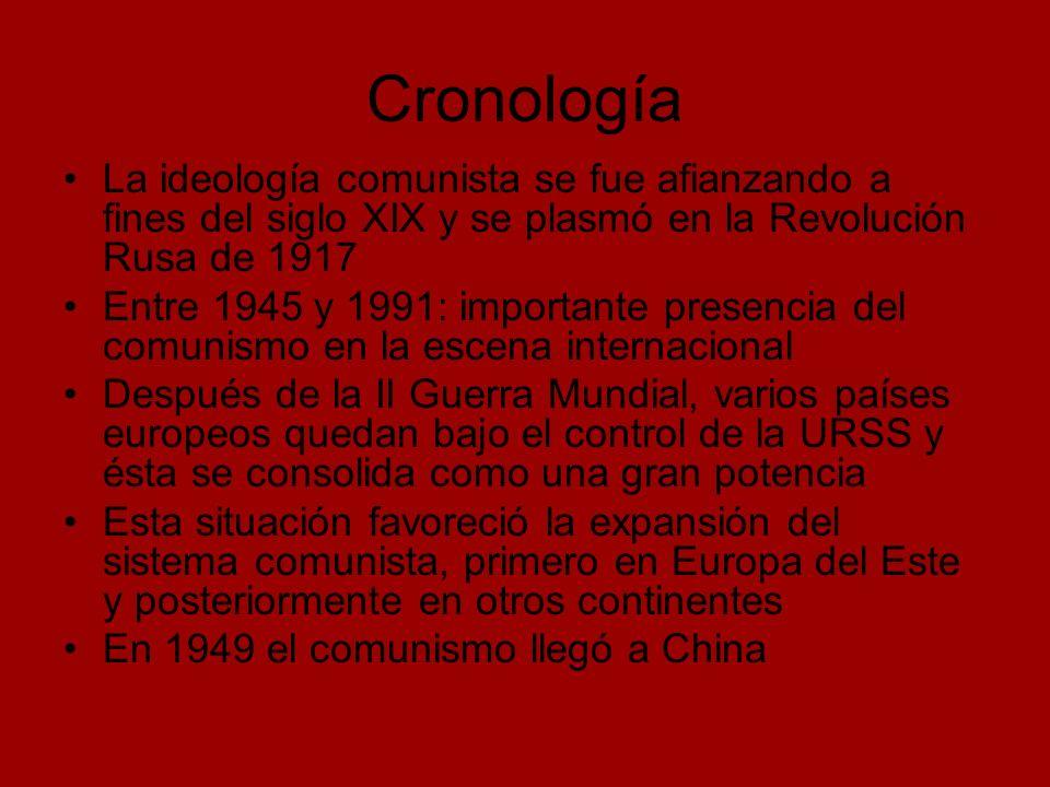 Cronología La ideología comunista se fue afianzando a fines del siglo XIX y se plasmó en la Revolución Rusa de 1917.