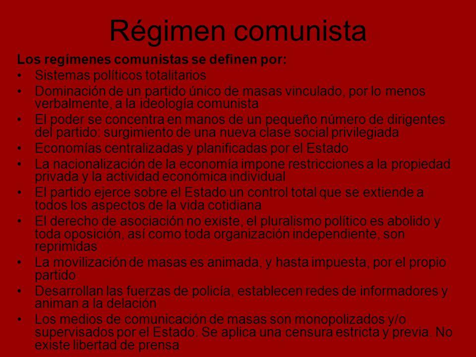Régimen comunista Los regímenes comunistas se definen por: