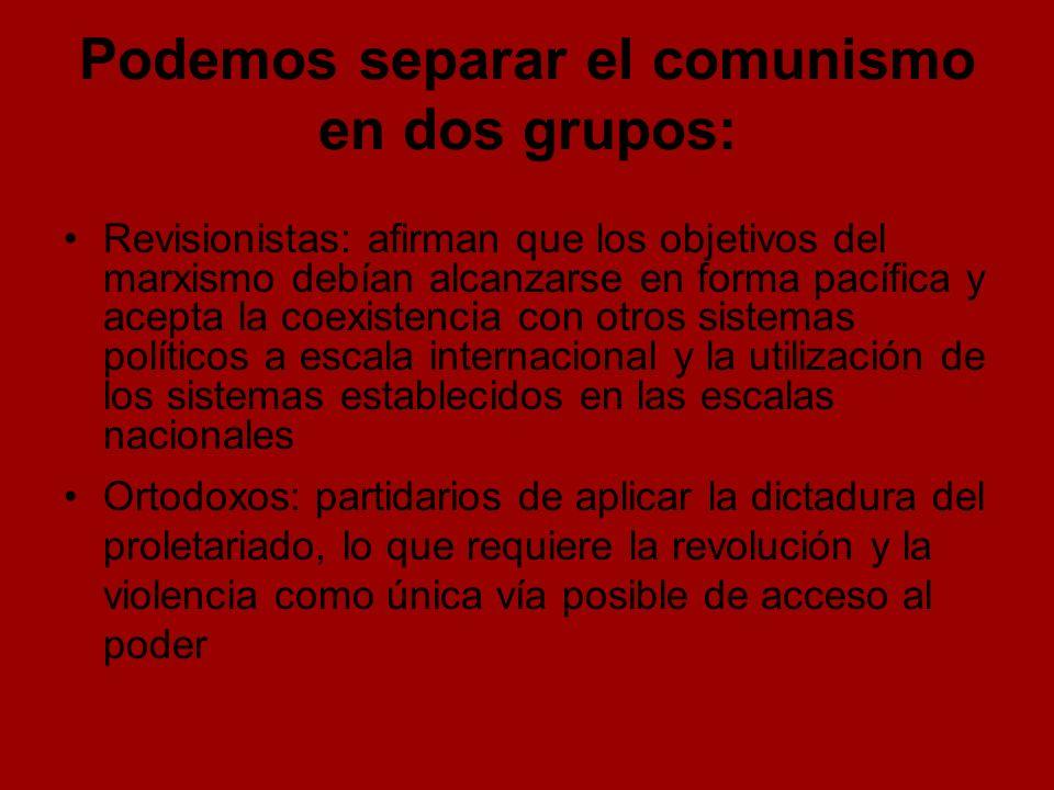 Podemos separar el comunismo en dos grupos: