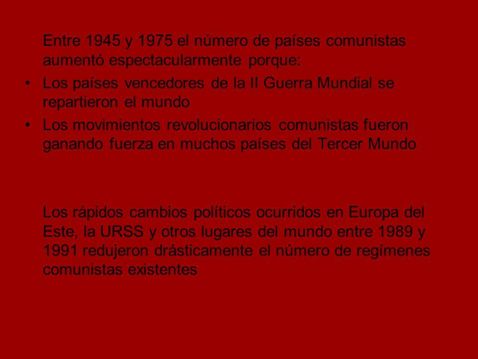 Entre 1945 y 1975 el número de países comunistas aumentó espectacularmente porque: