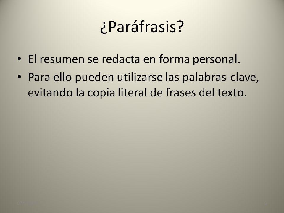 ¿Paráfrasis El resumen se redacta en forma personal.