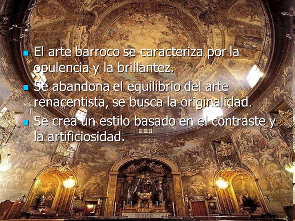 El arte barroco se caracteriza por la opulencia y la brillantez.