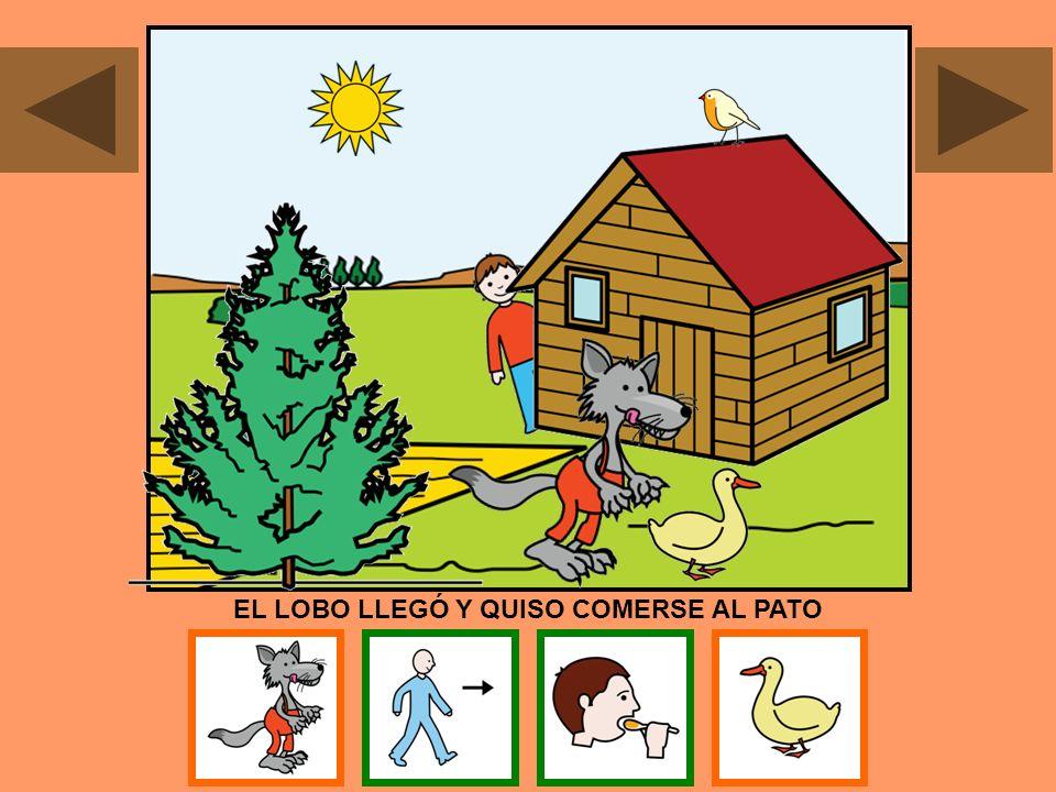 EL LOBO LLEGÓ Y QUISO COMERSE AL PATO