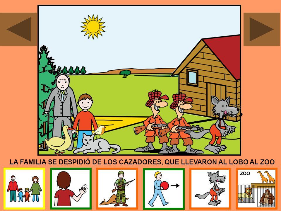 LA FAMILIA SE DESPIDIÓ DE LOS CAZADORES, QUE LLEVARON AL LOBO AL ZOO