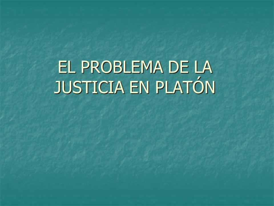EL PROBLEMA DE LA JUSTICIA EN PLATÓN