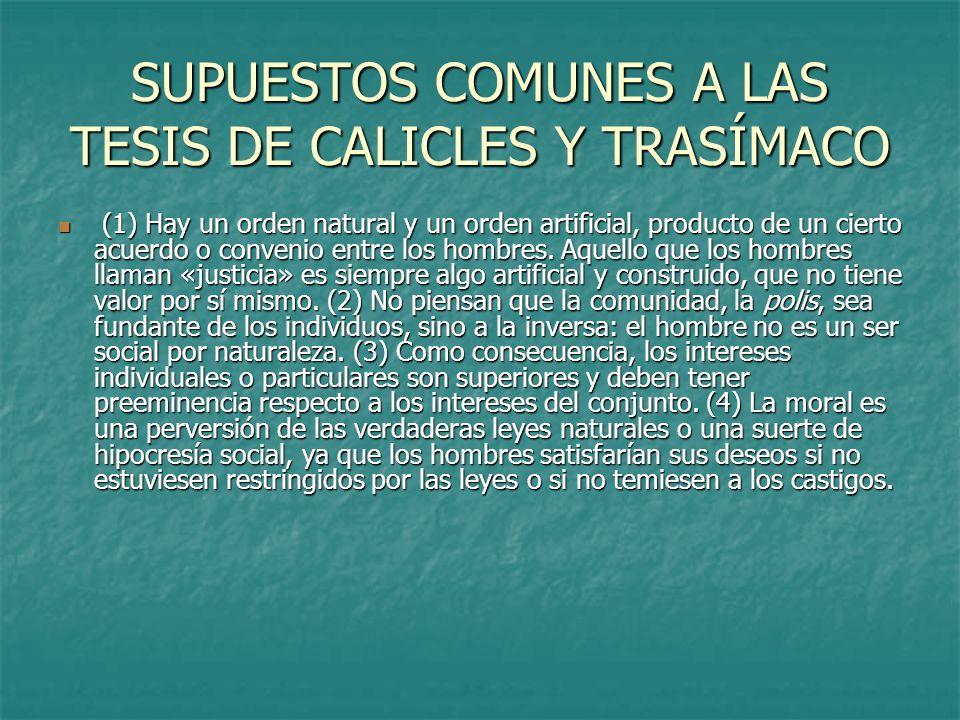 SUPUESTOS COMUNES A LAS TESIS DE CALICLES Y TRASÍMACO
