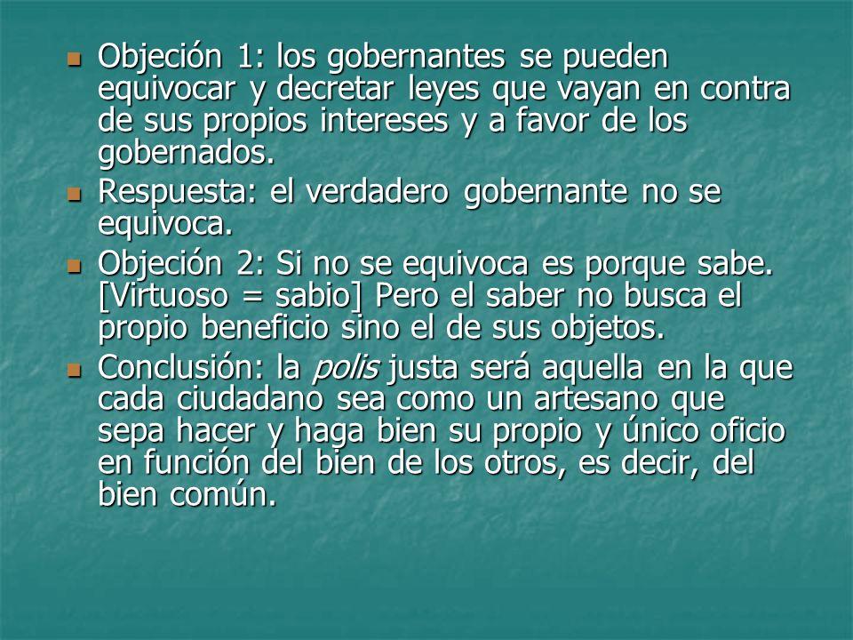 Objeción 1: los gobernantes se pueden equivocar y decretar leyes que vayan en contra de sus propios intereses y a favor de los gobernados.