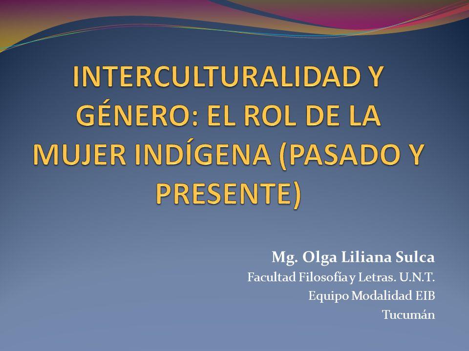 INTERCULTURALIDAD Y GÉNERO: EL ROL DE LA MUJER INDÍGENA (PASADO Y PRESENTE)