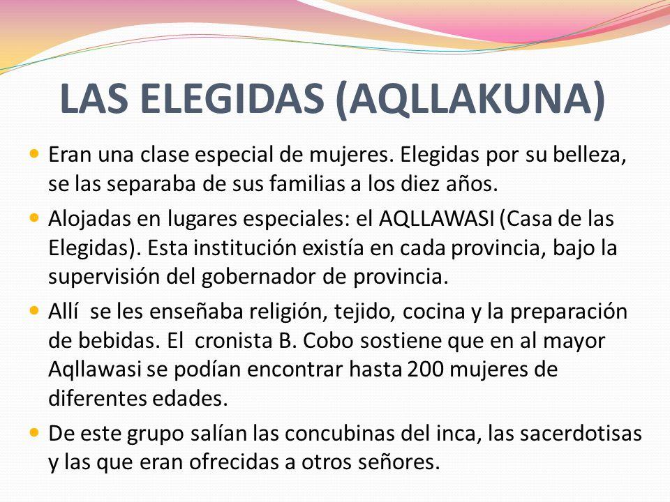 LAS ELEGIDAS (AQLLAKUNA)