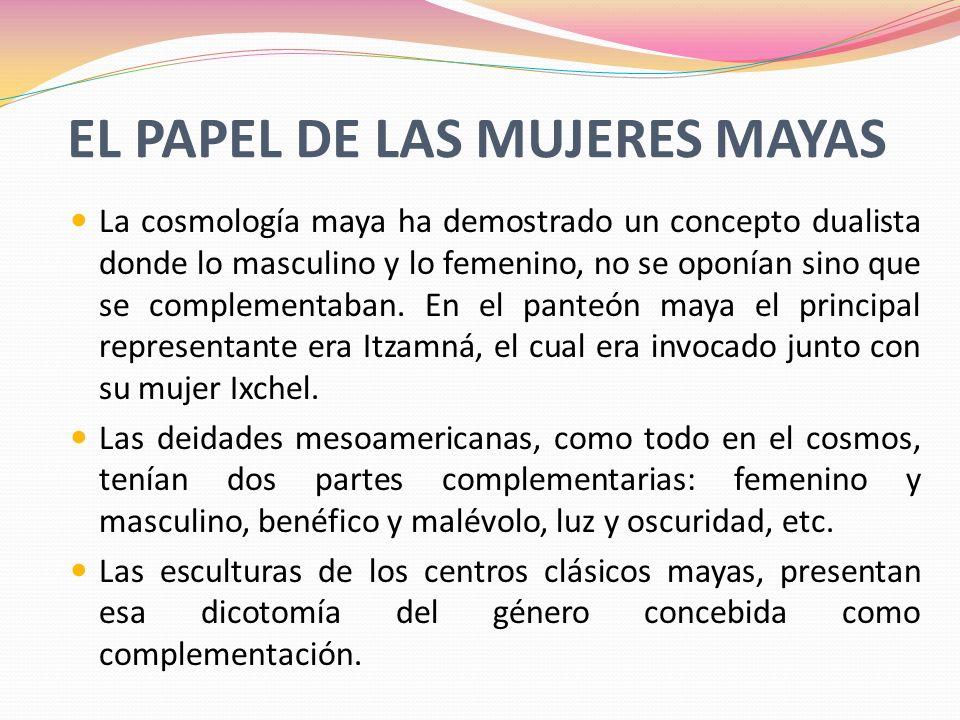 EL PAPEL DE LAS MUJERES MAYAS