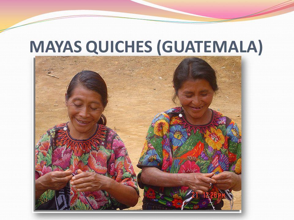 MAYAS QUICHES (GUATEMALA)