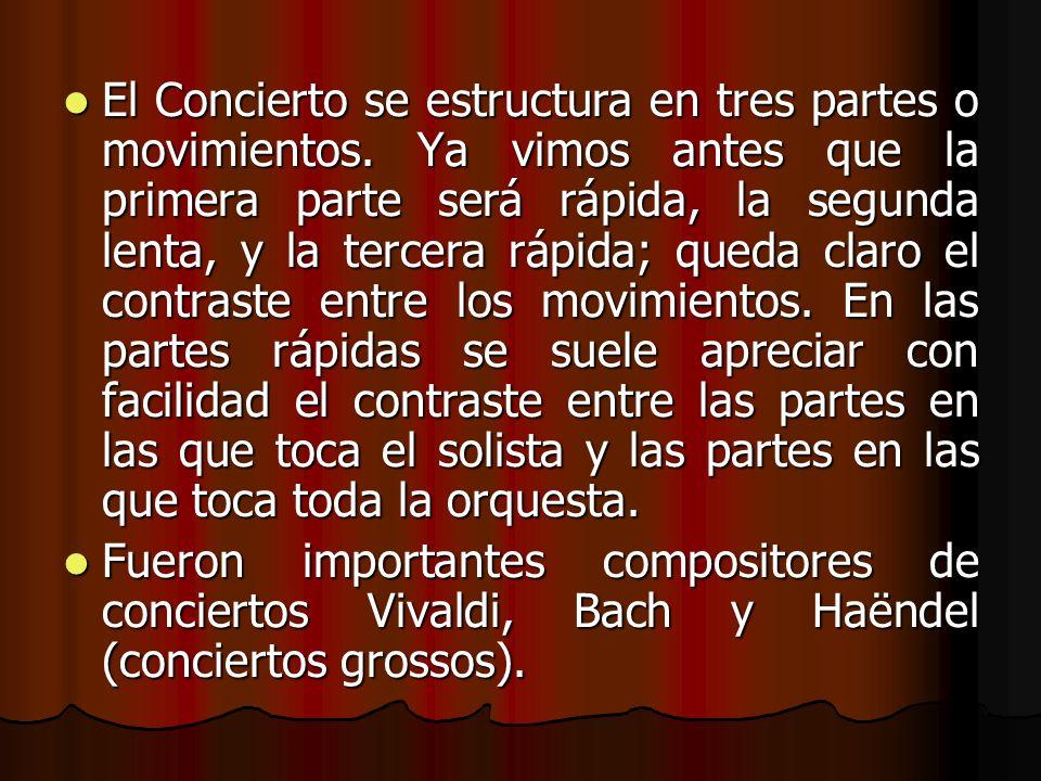 El Concierto se estructura en tres partes o movimientos
