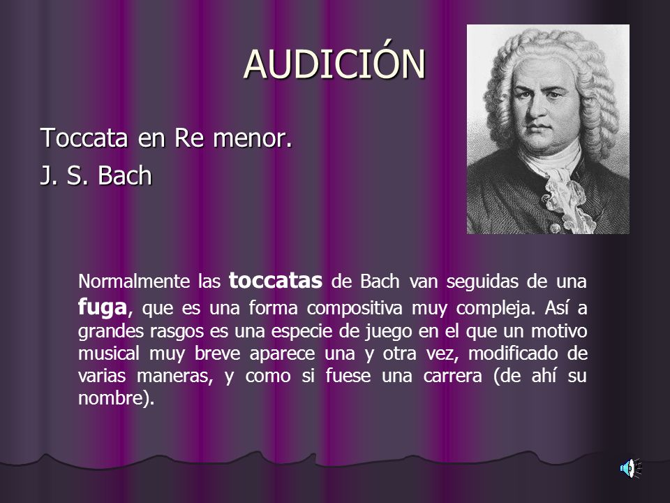 AUDICIÓN Toccata en Re menor. J. S. Bach