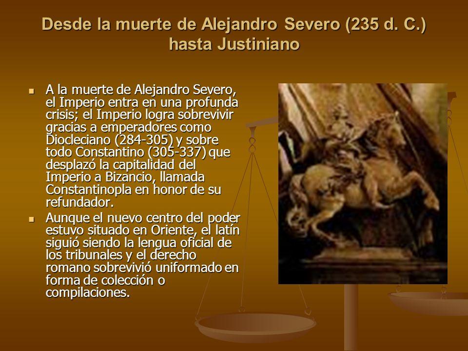 Desde la muerte de Alejandro Severo (235 d. C.) hasta Justiniano
