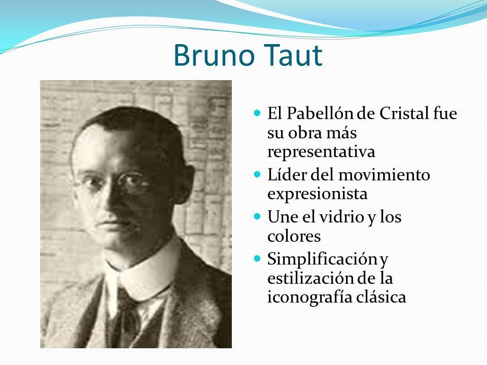 Bruno Taut El Pabellón de Cristal fue su obra más representativa