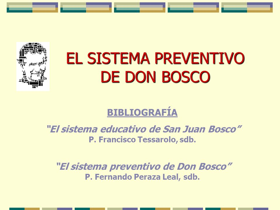 EL SISTEMA PREVENTIVO DE DON BOSCO