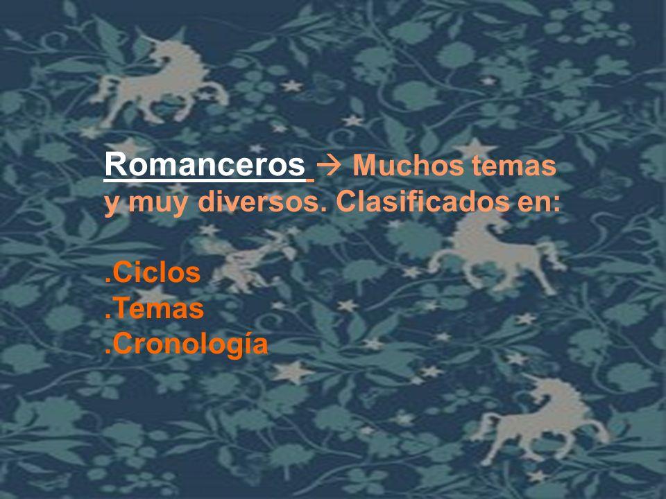 Romanceros  Muchos temas y muy diversos. Clasificados en: