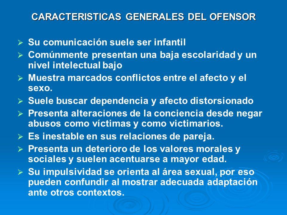 CARACTERISTICAS GENERALES DEL OFENSOR
