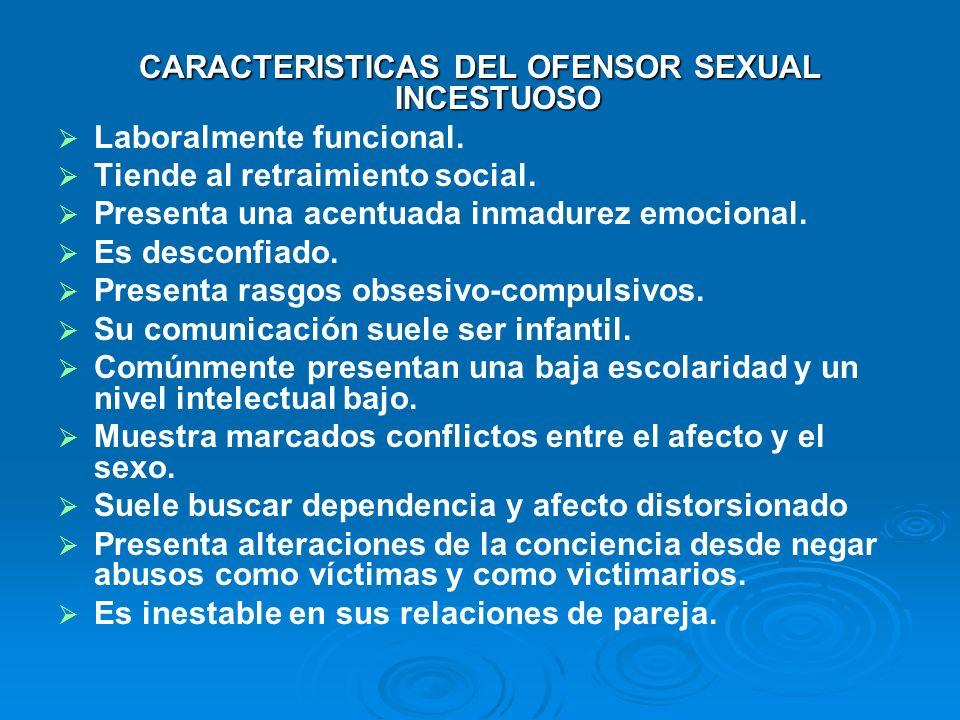 CARACTERISTICAS DEL OFENSOR SEXUAL INCESTUOSO