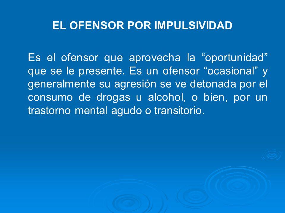 EL OFENSOR POR IMPULSIVIDAD