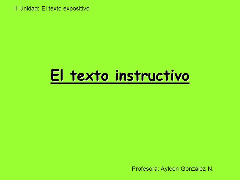 El texto instructivo II Unidad: El texto expositivo