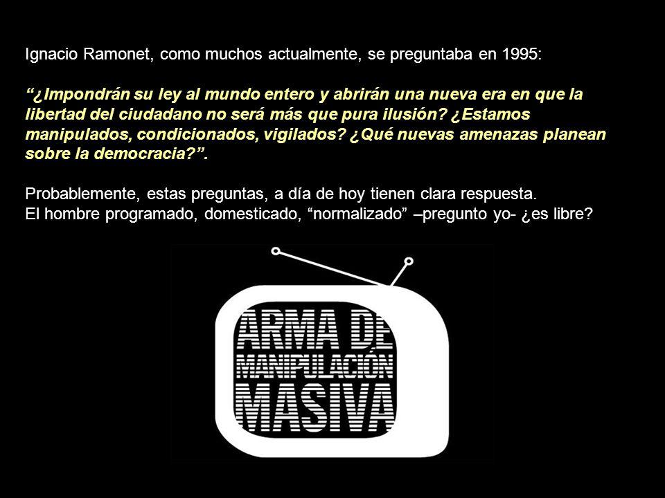 Ignacio Ramonet, como muchos actualmente, se preguntaba en 1995: