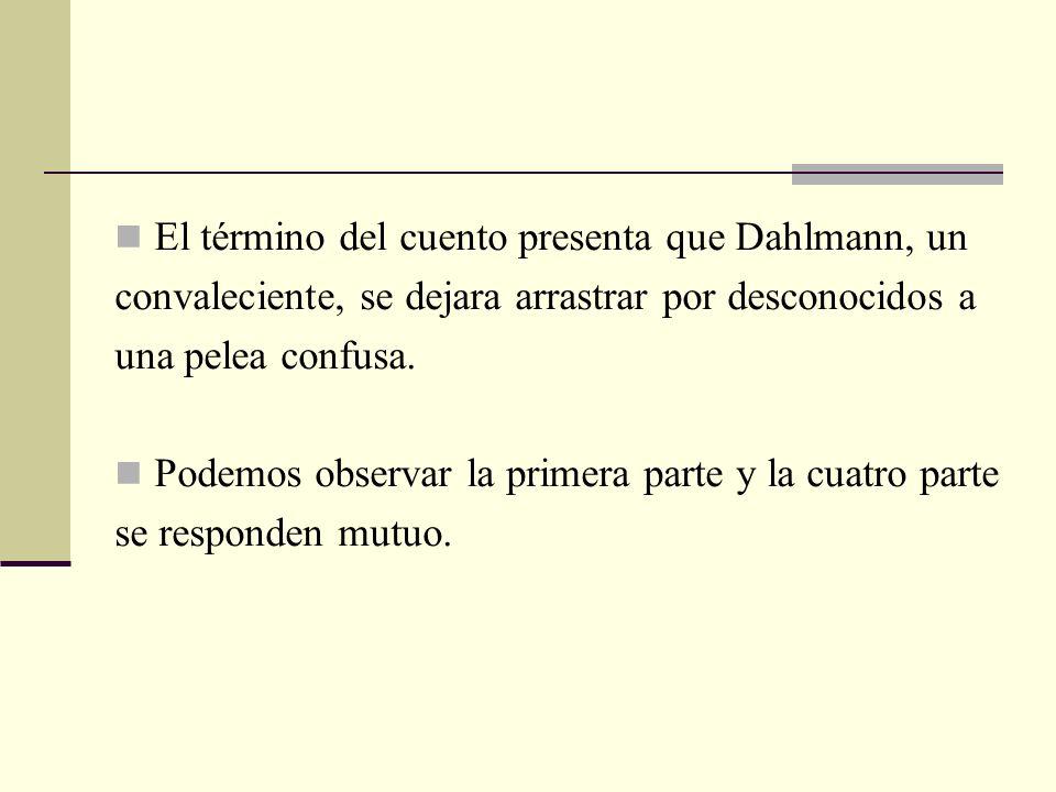 El término del cuento presenta que Dahlmann, un