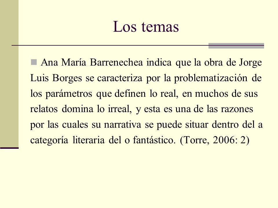 Los temas Ana María Barrenechea indica que la obra de Jorge