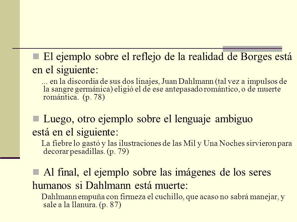 El ejemplo sobre el reflejo de la realidad de Borges está