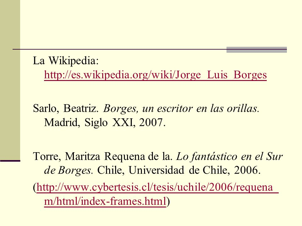 La Wikipedia: http://es.wikipedia.org/wiki/Jorge_Luis_Borges