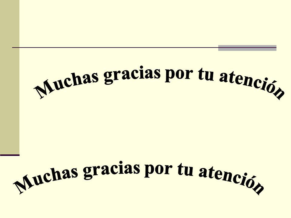Muchas gracias por tu atención Muchas gracias por tu atención