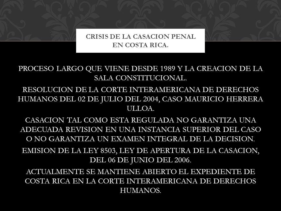 CRISIS DE LA CASACION PENAL EN COSTA RICA.