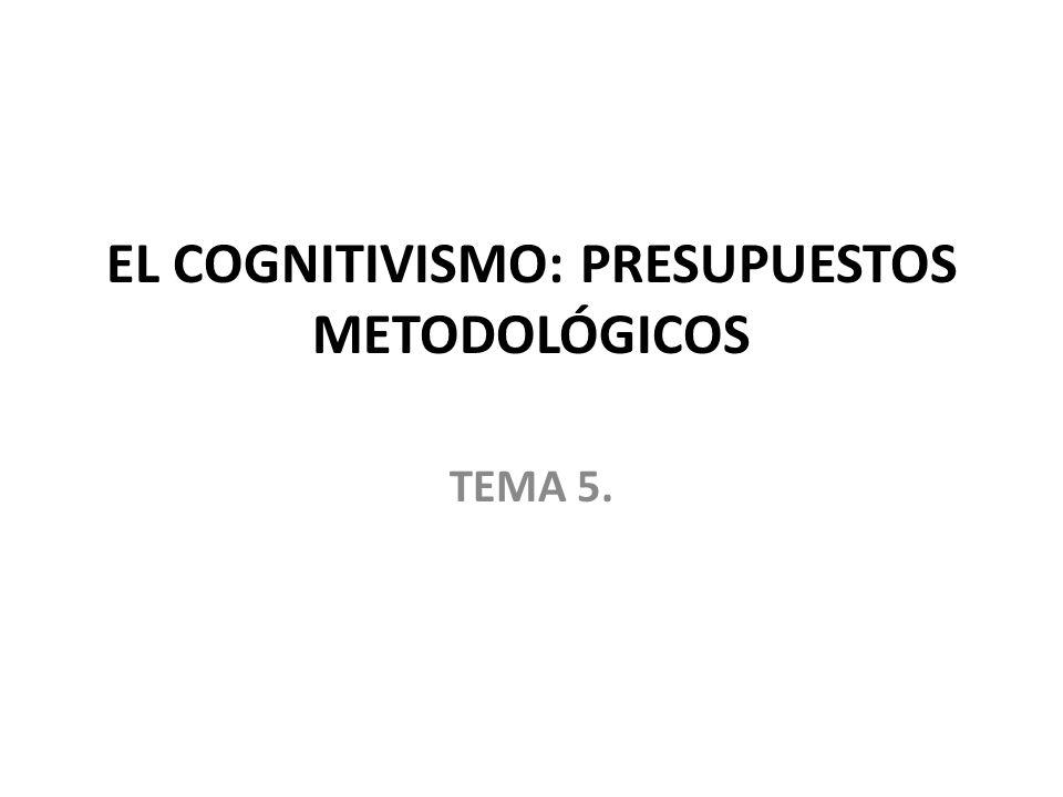 EL COGNITIVISMO: PRESUPUESTOS METODOLÓGICOS