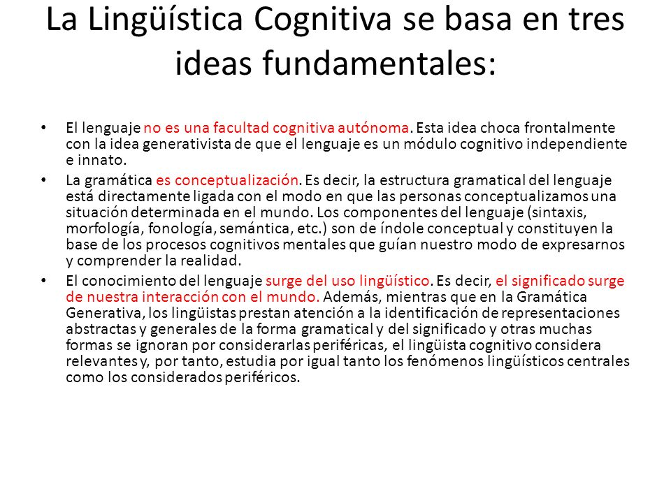 La Lingüística Cognitiva se basa en tres ideas fundamentales: