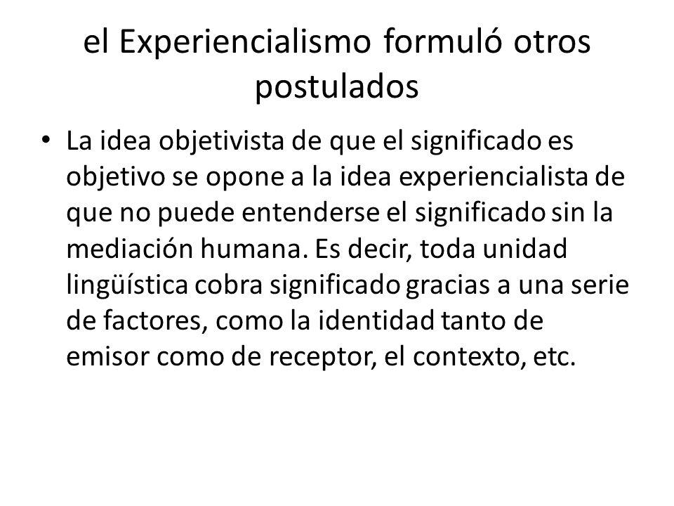 el Experiencialismo formuló otros postulados