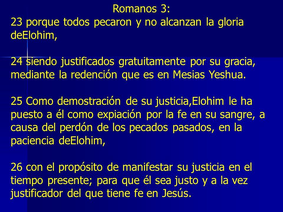 Romanos 3: 23 porque todos pecaron y no alcanzan la gloria deElohim,