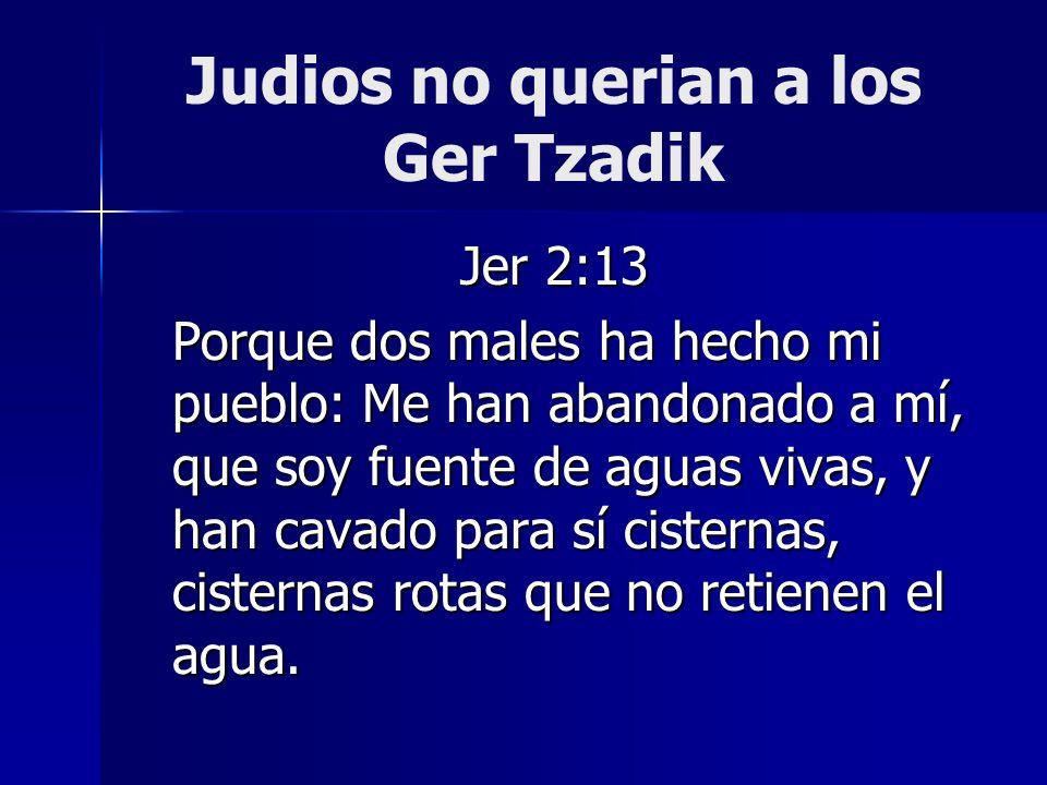 Judios no querian a los Ger Tzadik