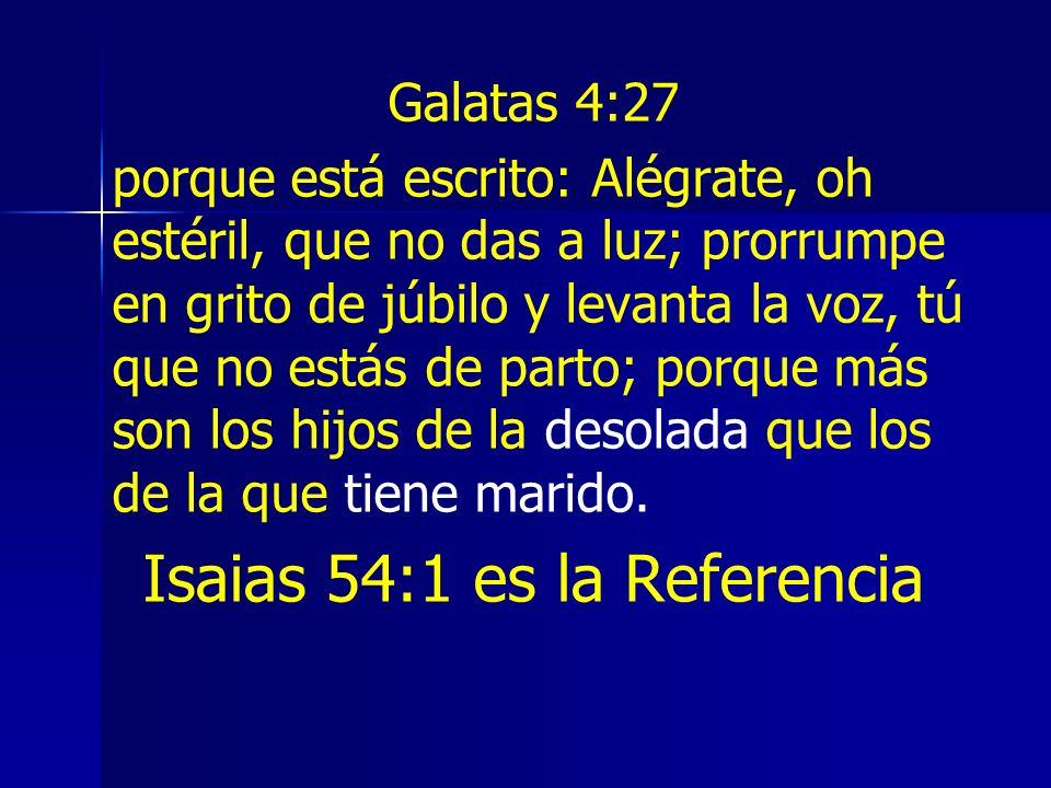 Isaias 54:1 es la Referencia